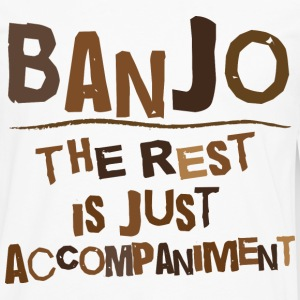 Funny Banjo Quote T-Shirts - Men's Premium Long Sleeve T-Shirt