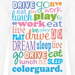 Colorguard Quote Women's T-Shirts - Men's Premium Long Sleeve T-Shirt
