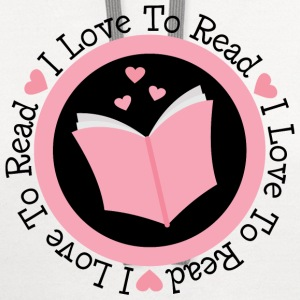 Reading I Love To Read Women's T-Shirts - Contrast Hoodie