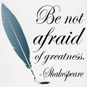 Shakespeare Not Afraid Of Greatness Quote Women's T-Shirts - Adjustable Apron