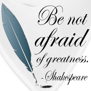 Shakespeare Not Afraid Of Greatness Quote Women's T-Shirts - Bandana