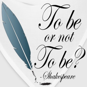 Shakespeare To Be Or Not To Be T-Shirts - Bandana