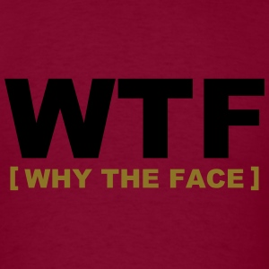 WTF - why the face Hoodies - Men's T-Shirt