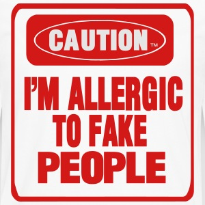 CAUTION I'M ALLERGIC TO FAKE PEOPLE Women's T-Shirts - Men's Premium Long Sleeve T-Shirt