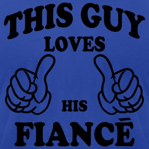 this guy loves his fiance Hoodies - Men's T-Shirt by American Apparel