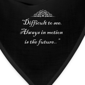 Difficult to see. Always in motion is the future. T-Shirts - Bandana
