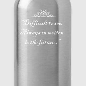 Difficult to see. Always in motion is the future. T-Shirts - Water Bottle