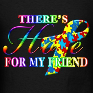 There's Hope For My Friend Hoodies - Men's T-Shirt