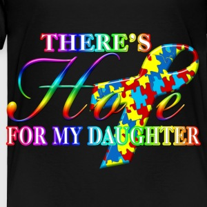 There's Hope For My Daughter Sweatshirts - Toddler Premium T-Shirt