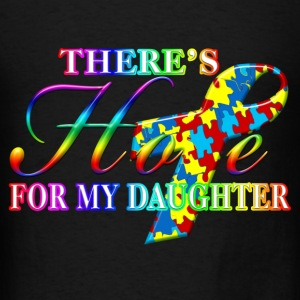 There's Hope For My Daughter Hoodies - Men's T-Shirt