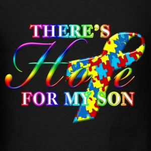 There's Hope For My Son Hoodies - Men's T-Shirt