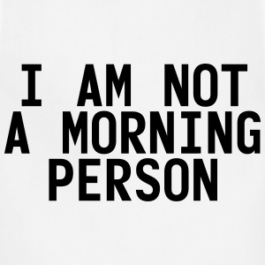 I am not a morning person Women's T-Shirts - Adjustable Apron