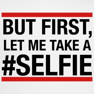 But first, let me take a selfie Women's T-Shirts - Trucker Cap