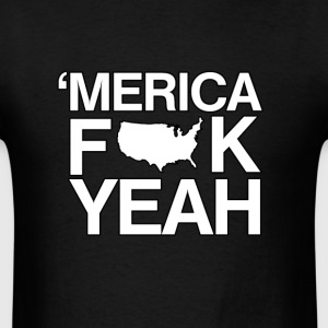 merica fuck yeah - Men's T-Shirt