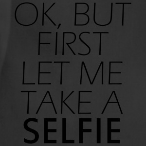Ok, but first let me take a selfie Women's T-Shirts - Adjustable Apron