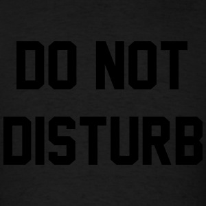 Do not disturb Tanks - Men's T-Shirt