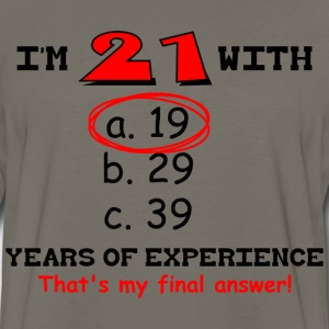 21 Plus 19 Equals 40 T-Shirt - Men's Premium Long Sleeve T-Shirt