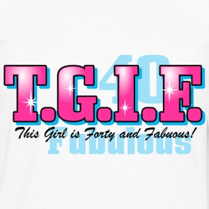 TGIF 40th Birthday T-Shirt - Men's Premium Long Sleeve T-Shirt