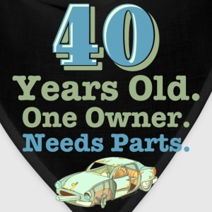 Needs Parts 40th Birthday T-Shirt - Bandana