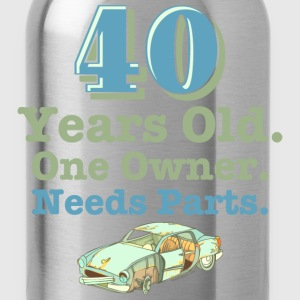 Needs Parts 40th Birthday T-Shirt - Water Bottle