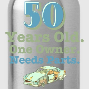 Needs Parts 50th Birthday T-Shirt - Water Bottle