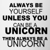 Always be yourself unless you can be a unicorn Bottles & Mugs - Contrast Coffee Mug