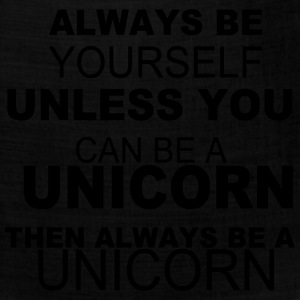 Always be yourself unless you can be a unicorn Tanks - Bandana