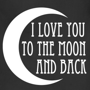i_love_you_to_the_moon_and_back T-Shirts - Adjustable Apron