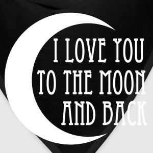 i_love_you_to_the_moon_and_back T-Shirts - Bandana