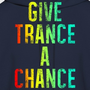 Give Trance A Chance (colours) T-Shirts - Men's Hoodie