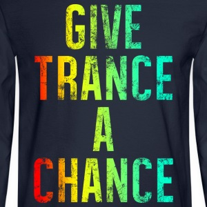 Give Trance A Chance (colours) T-Shirts - Men's Long Sleeve T-Shirt