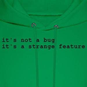 it's not a bug - it's a strange feature T-Shirts Forest green - Men's Hoodie