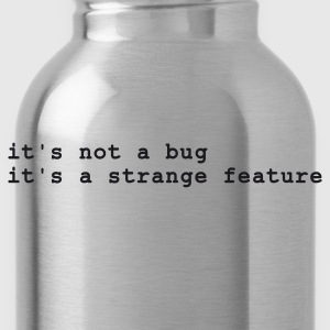 it's not a bug - it's a strange feature T-Shirts Forest green - Water Bottle