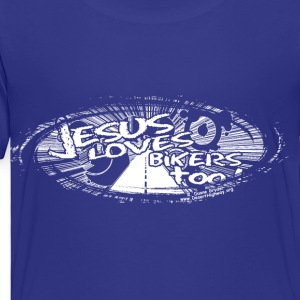 Jesus Loves Bikers, Too - White Kids' Shirts - Toddler Premium T-Shirt