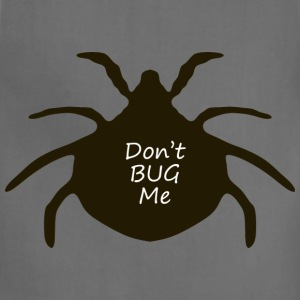 Dont Bug Me - Adjustable Apron