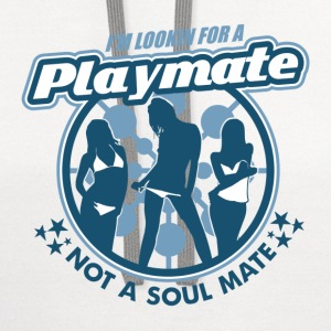 Natural Playmate Not Soul Mate T-Shirts - Contrast Hoodie