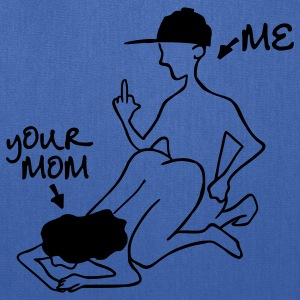 Me And Your Mom - Tote Bag
