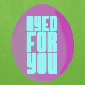 Dyed for you - Tote Bag