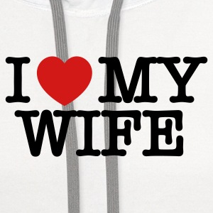 I Love My Wife T Shirt - Contrast Hoodie