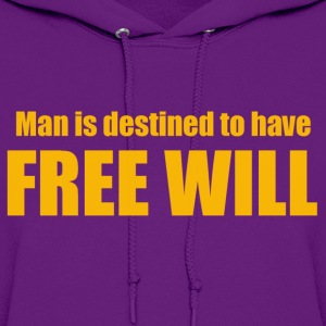 Man is destined to have free will - Women's Hoodie