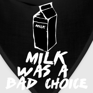 Black Milk was a bad Choice T-Shirts - Bandana