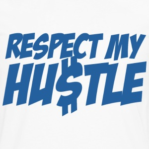 White RESPECT My Hustle T-Shirts - Men's Premium Long Sleeve T-Shirt