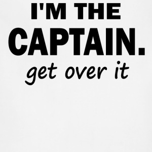 I'm the Captain. Get over it - Adjustable Apron