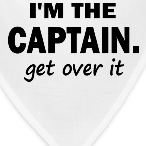 I'm the Captain. Get over it - Bandana