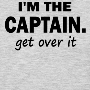 I'm the Captain. Get over it - Men's Premium Long Sleeve T-Shirt