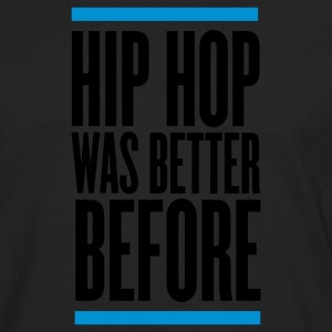 Black hip hop was better before T-Shirts - Men's Premium Long Sleeve T-Shirt