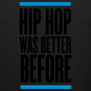 Black hip hop was better before T-Shirts - Men's Premium Tank