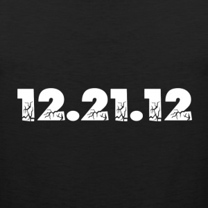 Black 12.21.12 2012 The End of the World? Toddler Shirts - Men's Premium Tank