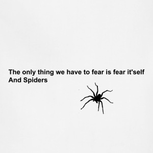 Fear and spiders quote [black design edition] - Adjustable Apron
