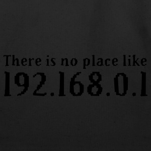 Black There is no place like 192.168.0.1 T-Shirts - Eco-Friendly Cotton Tote